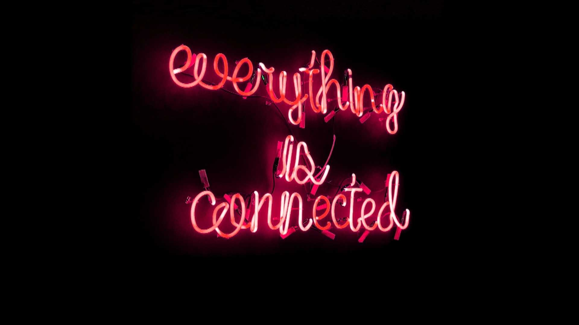 everything is connected neon light sign